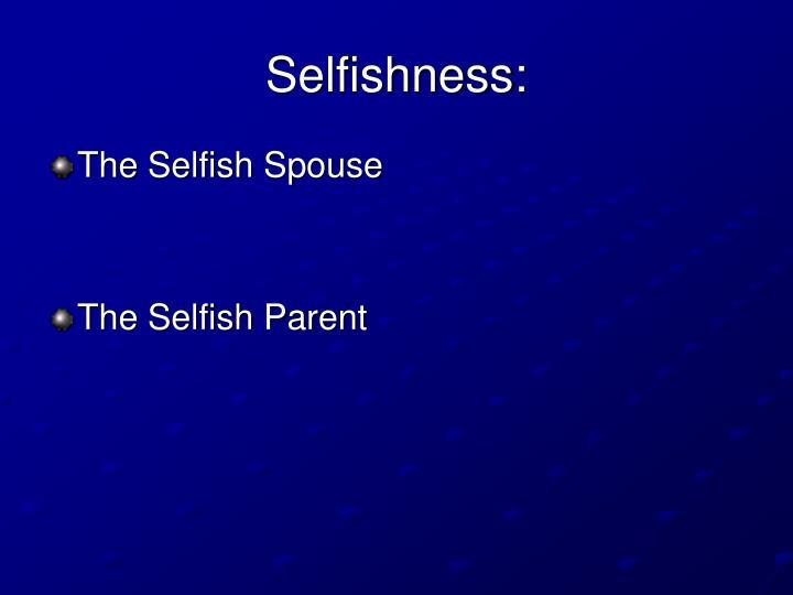 Selfishness: