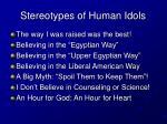 stereotypes of human idols