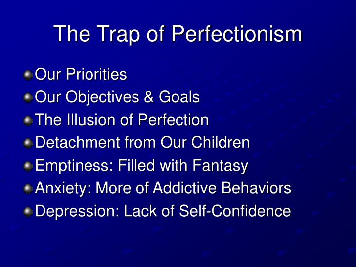 The Trap of Perfectionism