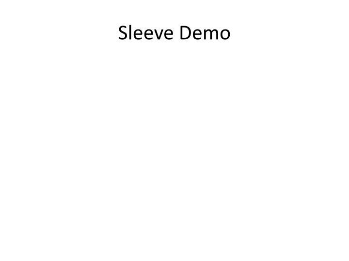 Sleeve Demo