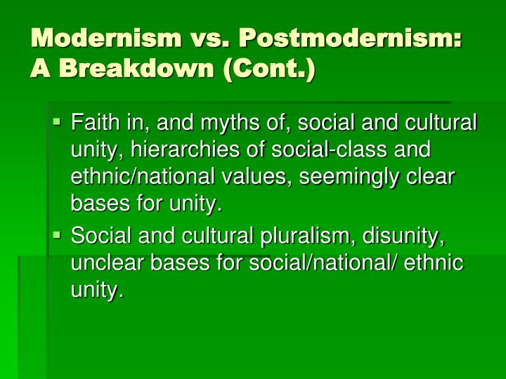Modernism vs. Postmodernism: