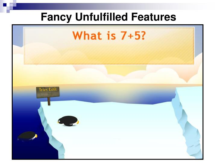 Fancy Unfulfilled Features