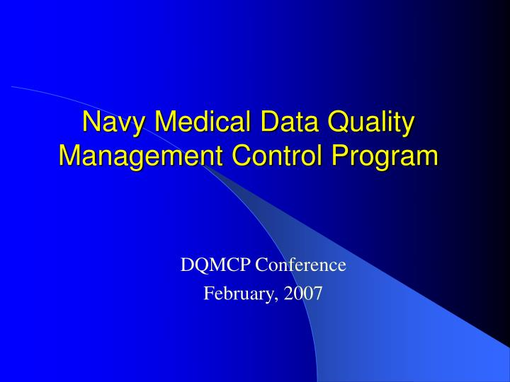 Navy medical data quality management control program
