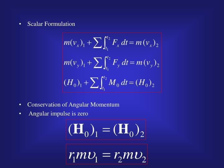 Scalar Formulation
