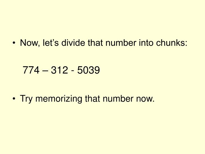 Now, let's divide that number into chunks: