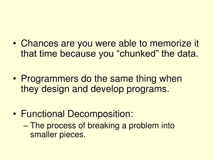"Chances are you were able to memorize it that time because you ""chunked"" the data."