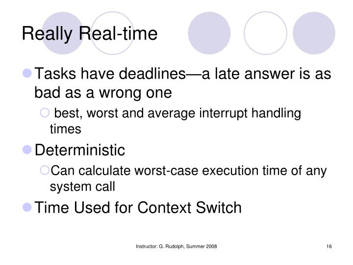 Really Real-time