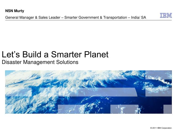 Let s build a smarter planet disaster management solutions