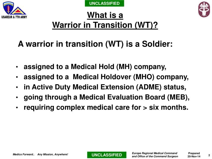 A warrior in transition (WT) is a Soldier: