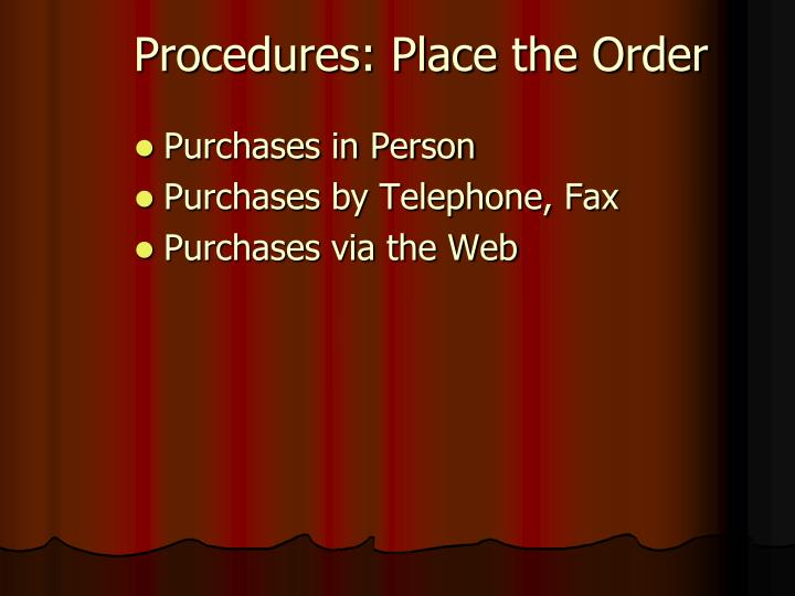 Procedures: Place the Order
