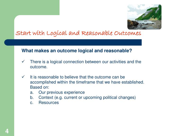 Start with Logical and Reasonable Outcomes