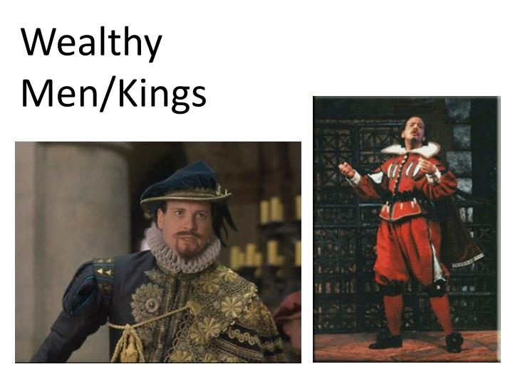 Wealthy Men/Kings