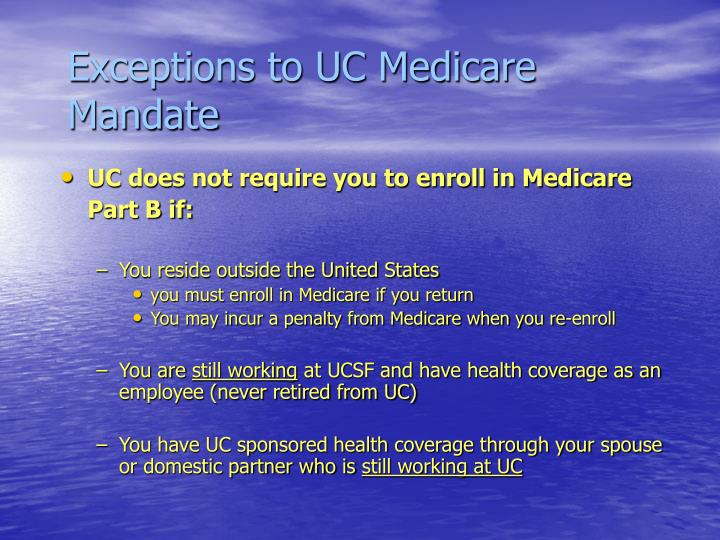 Exceptions to UC Medicare Mandate