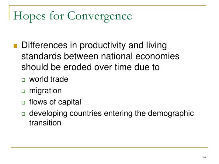 Hopes for Convergence