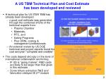 a us tbm technical plan and cost estimate has been developed and reviewed