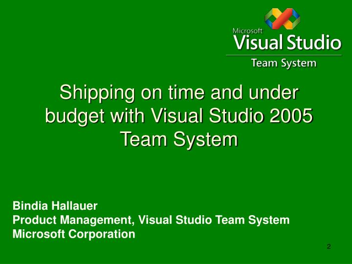 Shipping on time and under budget with visual studio 2005 team system