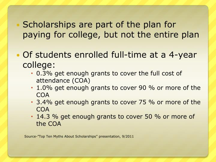 Scholarships are part of the plan for paying for college, but not the entire plan