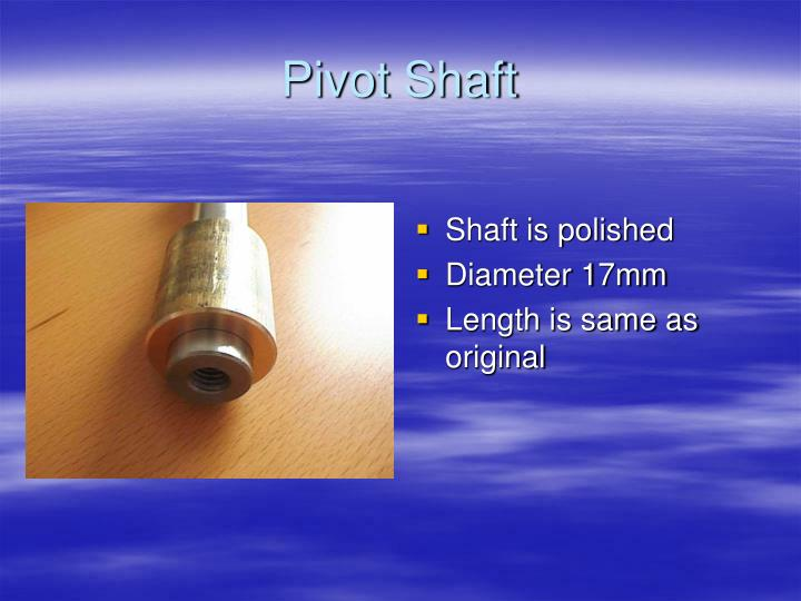 Pivot Shaft