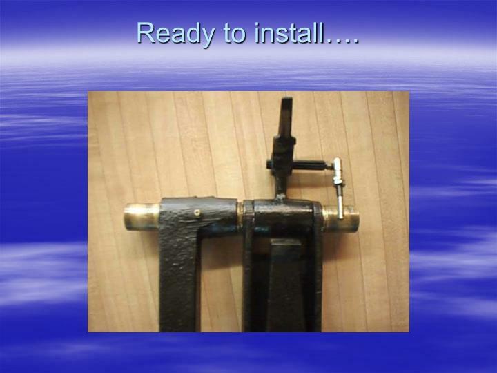 Ready to install….