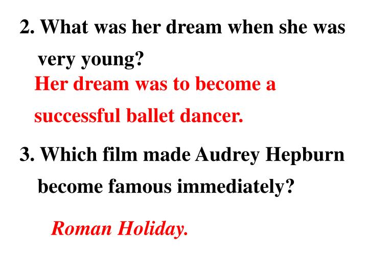 2. What was her dream when she was very young?