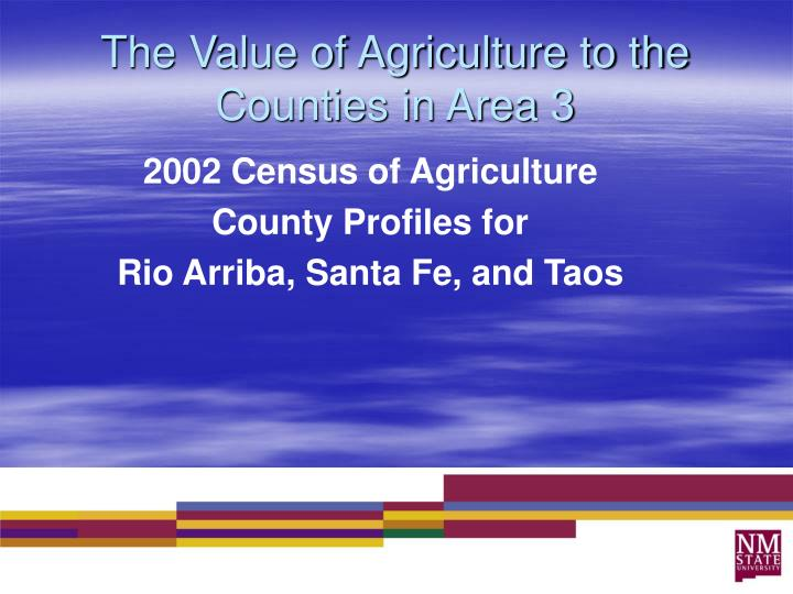 The value of agriculture to the counties in area 31