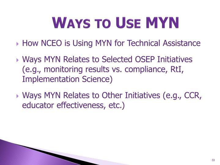 Ways to Use MYN