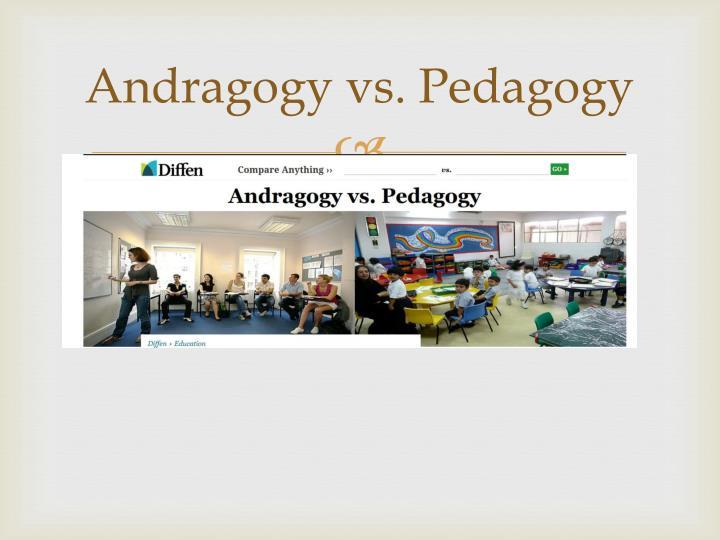 Andragogy vs. Pedagogy