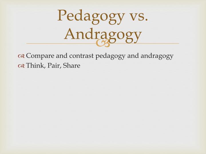 Pedagogy vs. Andragogy