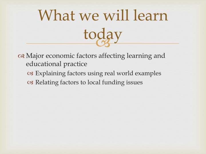 What we will learn today