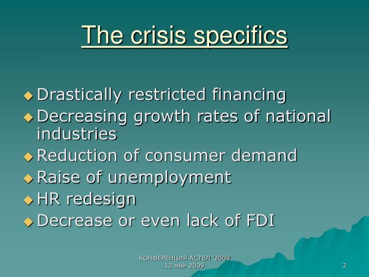 The crisis specifics