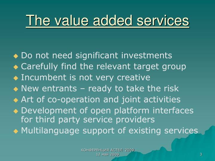 The value added services
