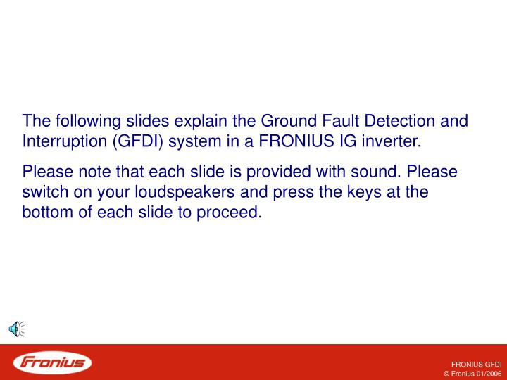 The following slides explain the Ground Fault Detection and Interruption (GFDI) system in a FRONIUS IG inverter.