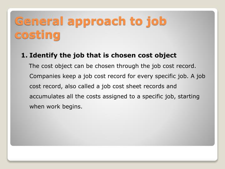 Identify the job that is chosen cost object