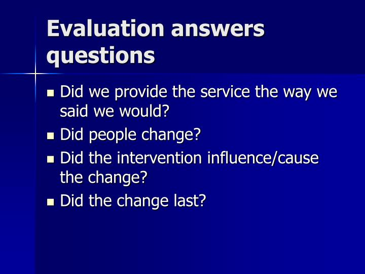 Evaluation answers questions