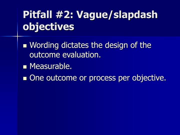 Pitfall #2: Vague/slapdash objectives