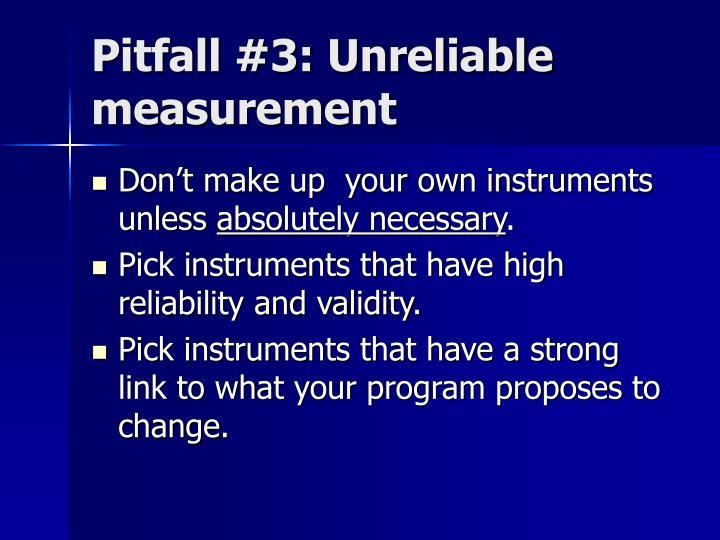 Pitfall #3: Unreliable measurement