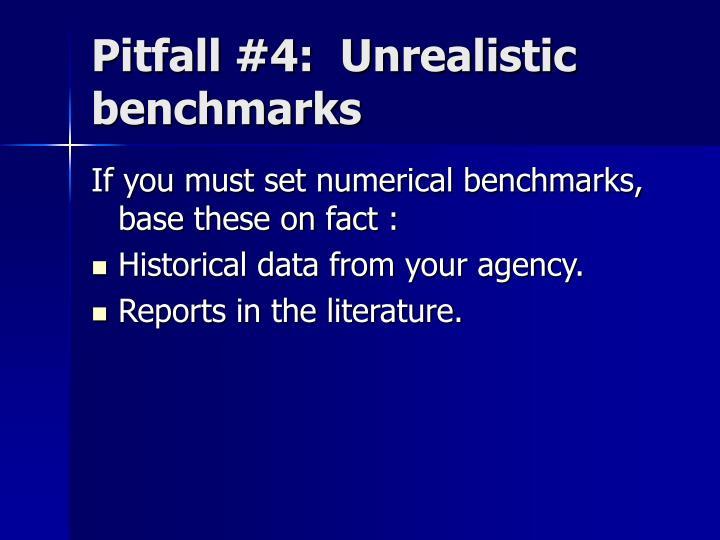 Pitfall #4:  Unrealistic benchmarks