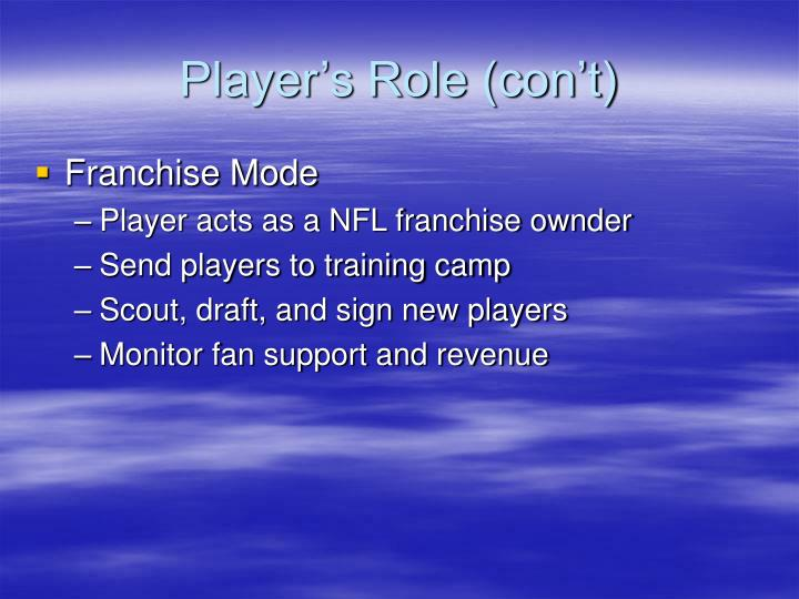 Player's Role (con't)
