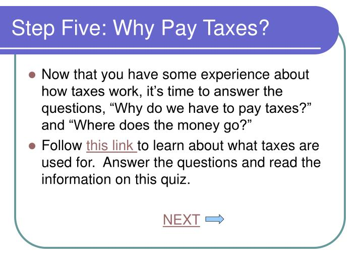 Step Five: Why Pay Taxes?