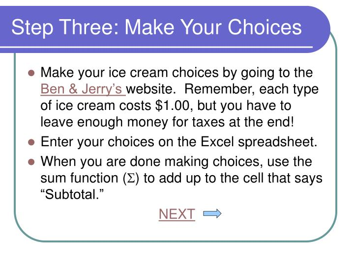 Step Three: Make Your Choices
