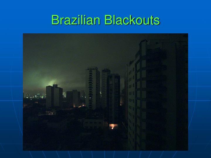 Brazilian Blackouts