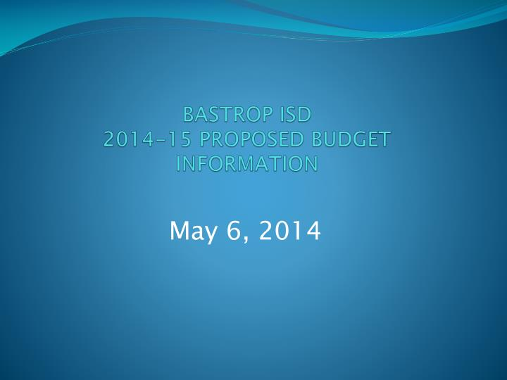 Bastrop isd 2014 15 proposed budget information