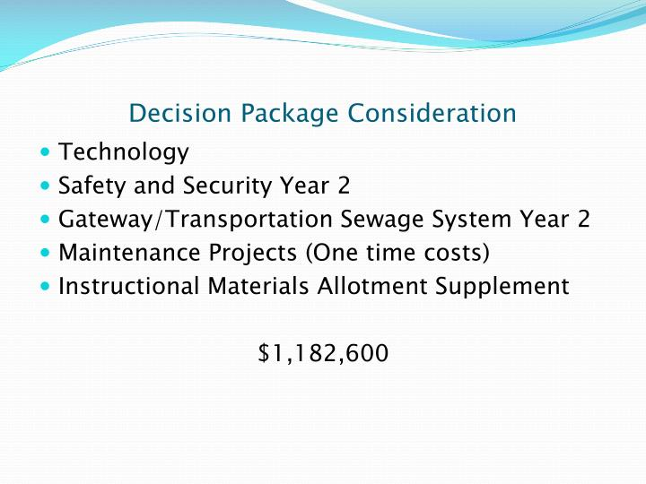 Decision Package Consideration