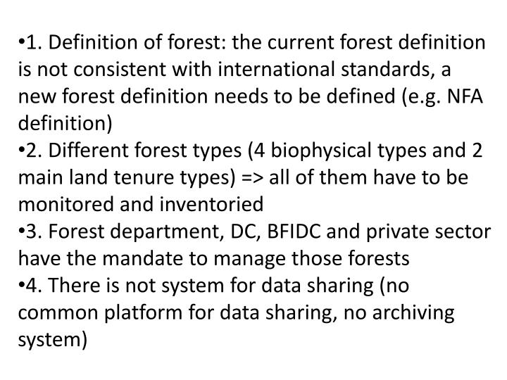 1. Definition of forest: the current forest definition is not consistent with international standard...