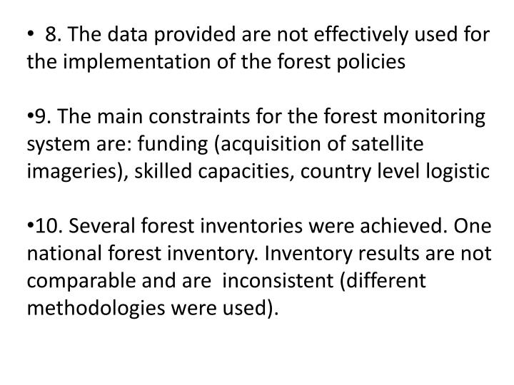 8. The data provided are not effectively used for the implementation of the forest policies