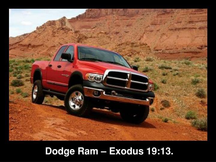 Dodge Ram – Exodus 19:13.