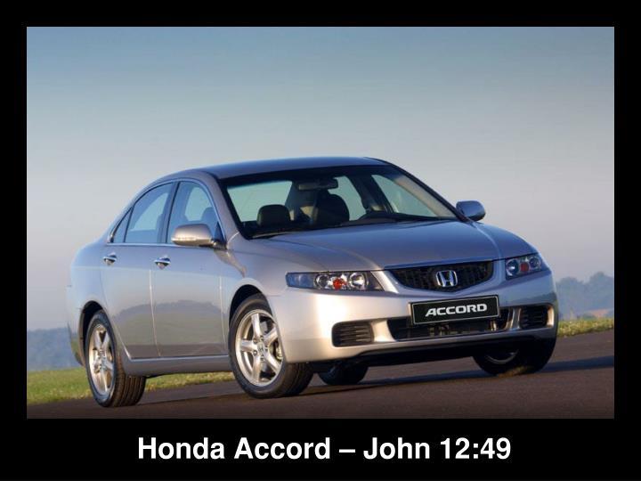 Honda Accord – John 12:49