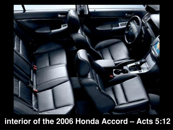 interior of the 2006 Honda Accord – Acts 5:12