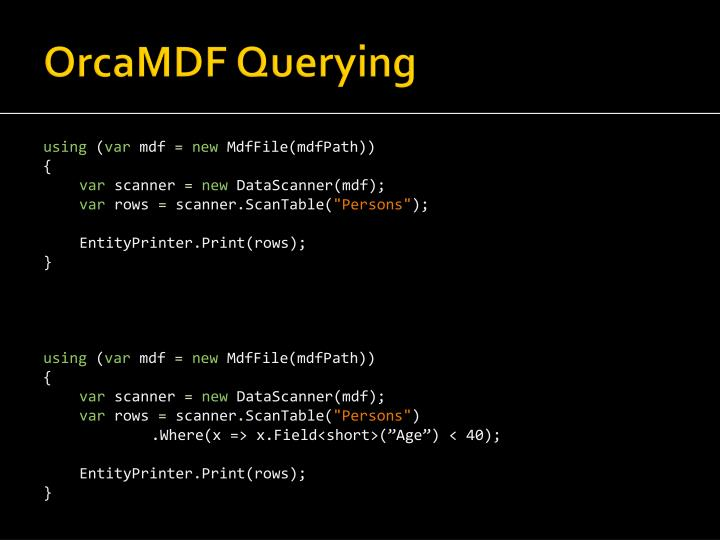 OrcaMDF Querying