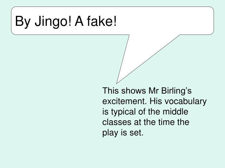 By Jingo! A fake!